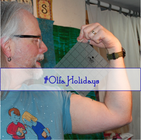 #OLFAholidays, OLFAholidays, Olfa Rulers, Scott Hansen Quilts, Olfa rulers