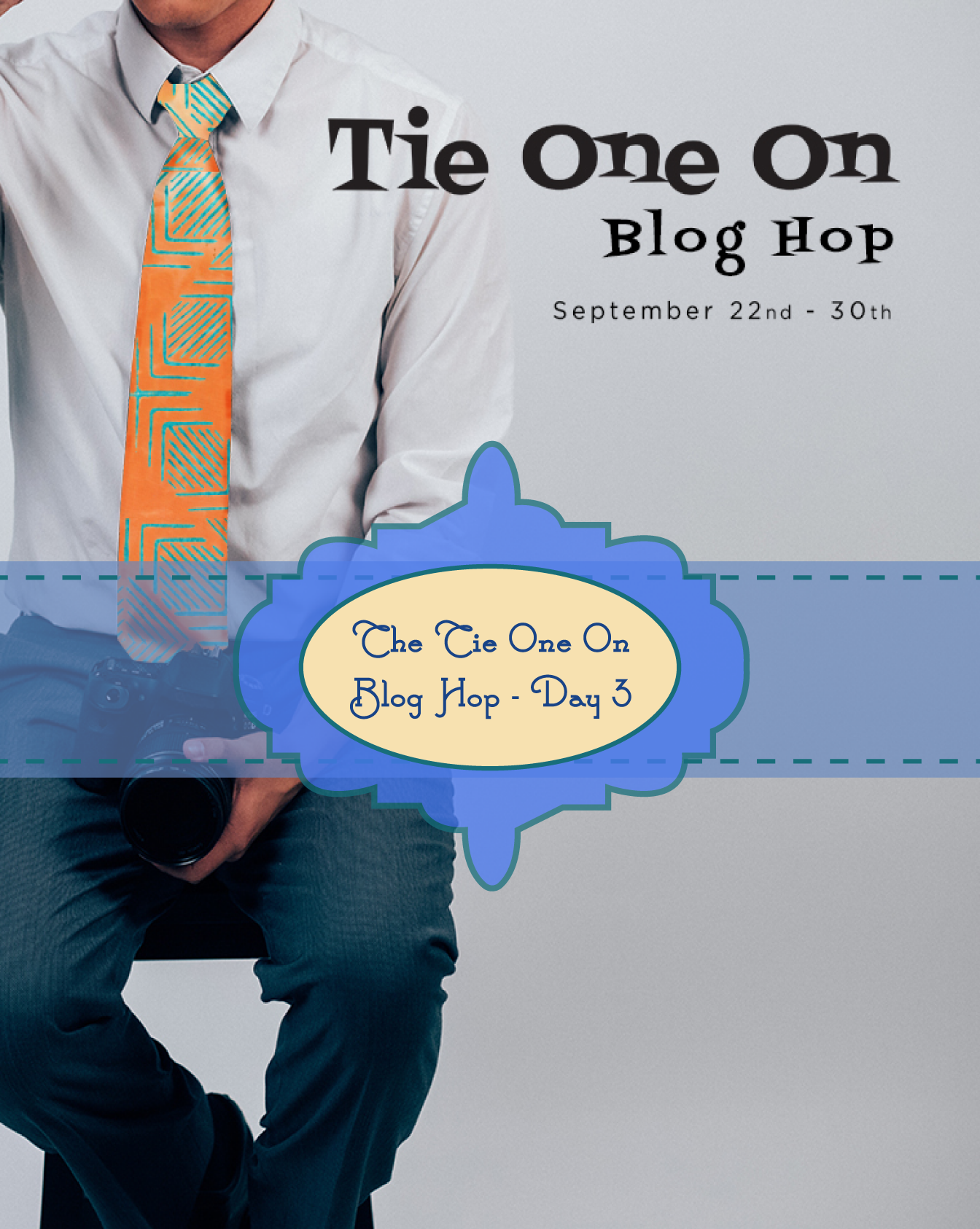 Tie One On Blog Hop Day 3